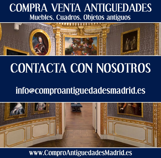 Compra venta antiguedades compro cuadros antiguos muebles - Compra y venta de muebles antiguos ...